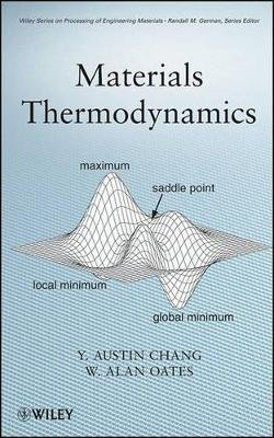 Materials Thermodynamics (Electronic book text, 1st edition): Y. Austin Chang, W.Alan Oates
