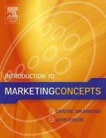 Introduction to Marketing Concepts (Paperback): Graeme Drummond, John Ensor