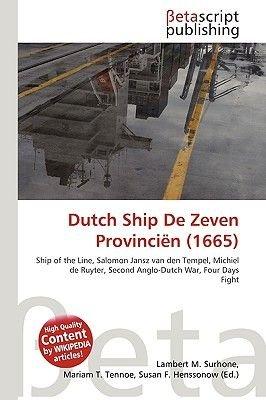Dutch Ship de Zeven Provincin (1665) (Paperback): Lambert M. Surhone, Miriam T. Timpledon, Susan F. Marseken