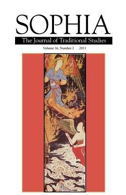 Sophia Volume 16, Number 2 (Paperback): Seyyed Hossein Nasr, Wolfgang Smith, Charles Upton