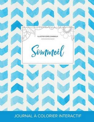 Journal de Coloration Adulte - Sommeil (Illustrations D'Animaux, Chevron Aquarelle) (French, Paperback): Courtney Wegner