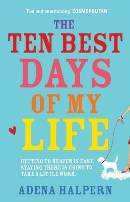 The Ten Best Days of my Life (Paperback): Adena Halpern