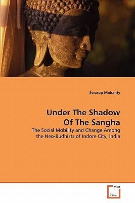 Under the Shadow of the Sangha (Paperback): Swarup Mohanty