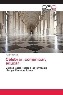 Celebrar, Comunicar, Educar (Spanish, Paperback): Herrero Fabian