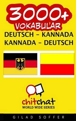 3000+ Deutsch - Kannada Kannada - Deutsch Vokabular (German, Paperback): Gilad Soffer