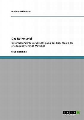 Das Rollenspiel (German, Paperback): Marian Studemann