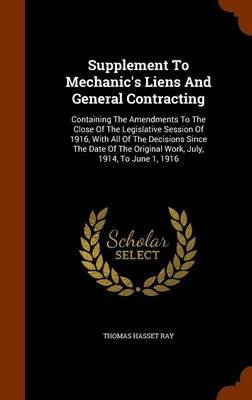 Supplement to Mechanic's Liens and General Contracting - Containing the Amendments to the Close of the Legislative Session...