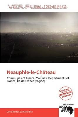 Neauphle-Le-Ch Teau (Paperback): Larrie Benton Zacharie