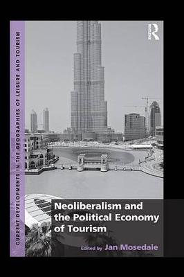 Neoliberalism and the Political Economy of Tourism (Electronic book text): Jan Mosedale