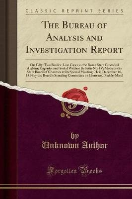 The Bureau of Analysis and Investigation Report - On Fifty-Two Border-Line Cases in the Rome State Custodial Asylum; Eugenics...