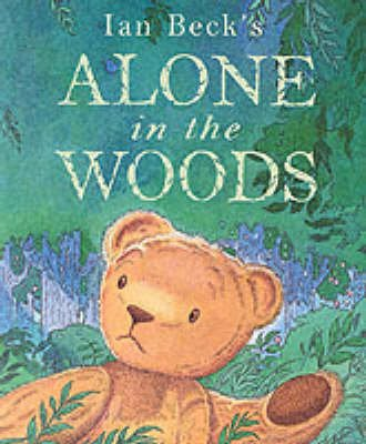 Alone in the Woods (Paperback, New edition): Ian Beck