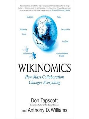 Wikinomics (Electronic book text): Dan Tapscott, Anthony D Williams
