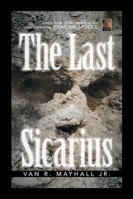 The Last Sicarius (Paperback): Van R. Mayhall Jr