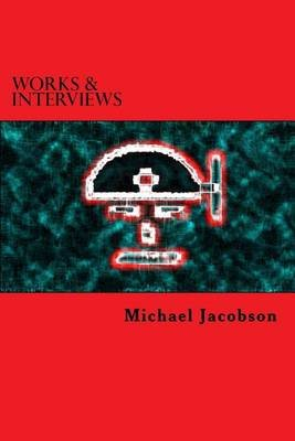 Works & Interviews (Paperback): Michael D. Jacobson