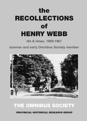 Recollections of Henry Webb - Life & Times 1880-1967 (Paperback): David J. Bubier