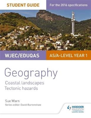 WJEC/Eduqas AS/A-level Geography Student Guide 2: Coastal Landscapes; Tectonic Hazards (Paperback): Sue Warn