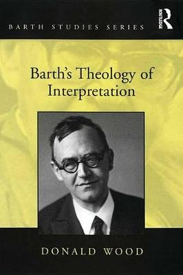 Barth's Theology of Interpretation (Electronic book text): Donald Wood