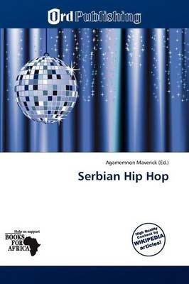 Serbian Hip Hop (Paperback): Agamemnon Maverick