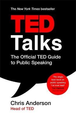 TED Talks - The official TED guide to public speaking (Paperback): Chris Anderson