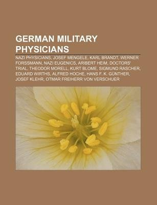German Military Physicians - Nazi Physicians, Josef Mengele