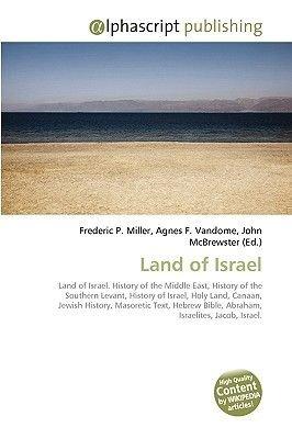 Land of Israel (Paperback): Frederic P. Miller, Agnes F. Vandome, John McBrewster