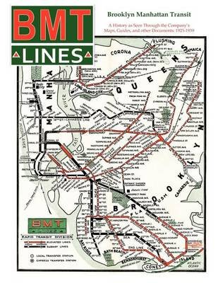 Brooklyn Manhattan Transit - A History as Seen Through the Company's Maps, Guides and Other Documents: 1923-1939...