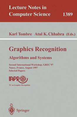 Graphics Recognition - Algorithms and Systems (Paperback): Karl Tombre, Atul K Chhabra