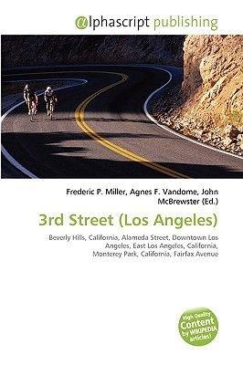3rd Street (Los Angeles) (Paperback): Frederic P. Miller, Agnes F. Vandome, John McBrewster