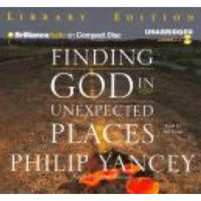 Finding God in Unexpected Places (Standard format, CD, Library ed.): Philip Yancey