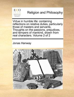 Virtue In Humble Life Containing Reflections On Relative Duties