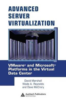 Advanced Server Virtualization - VMware and Microsoft Platforms in the Virtual Data Center (Electronic book text): David...