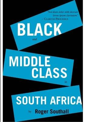 The new Black middle class in South Africa (Paperback): Roger Southall