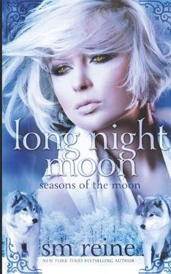 Long Night Moon (Paperback): S. M. Reine