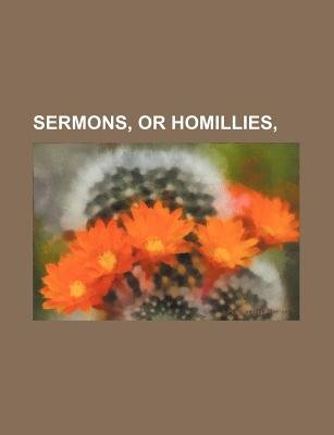 Sermons, or Homillies, (Paperback): Books Group