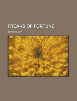 Freaks of Fortune (Paperback): Oliver Optic
