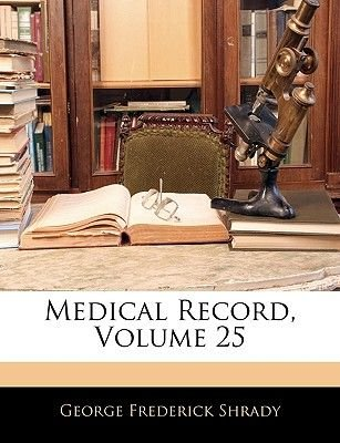 Medical Record, Volume 25 (Large print, Paperback, large type edition): George Frederick Shrady
