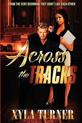 Across the Tracks (Paperback): Xyla Turner
