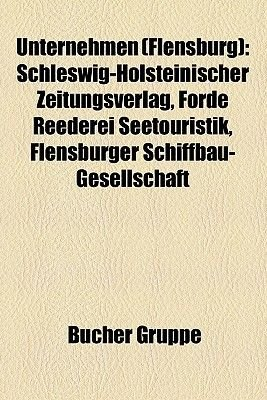 Unternehmen (Flensburg) - Schleswig-Holsteinischer Zeitungsverlag, Forde Reederei Seetouristik, Flensburger...