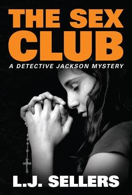 The Sex Club (Paperback): L J Sellers