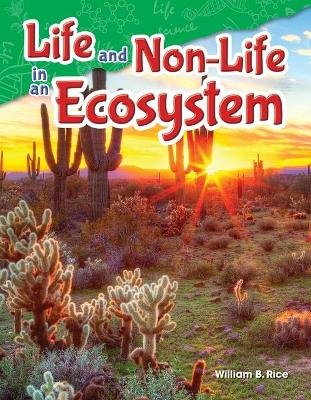 Life and Non-Life in an Ecosystem (Grade 5) (Paperback): William Rice