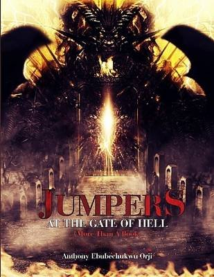 Jumpers At the Gate of Hell (Electronic book text): Anthony Ebubechukwu Orji