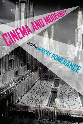 Cinema and Modernity (Paperback): Murray Pomerance