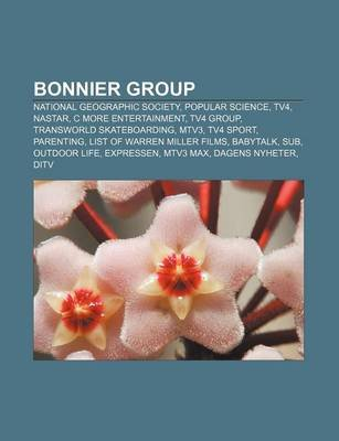 Bonnier Group - National Geographic Society, Popular Science, Tv4, Nastar, C More Entertainment, Tv4 Group, Transworld...