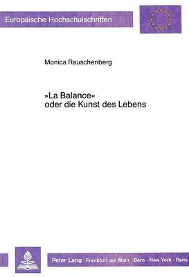 -La Balance- Oder Die Kunst Des Lebens - Zur Integration Von Sozialkritik Und Aesthetik in Ludwig Boernes Schriften (German,...