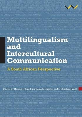 Multilingualism and intercultural communication - A South African perspective (Paperback): Russell H. Kaschula, Pamela Maseko,...