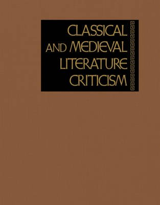 Classical and Medieval Literature Criticism - Criticism of the Works of World Authors from Classical Antiquity Through the...
