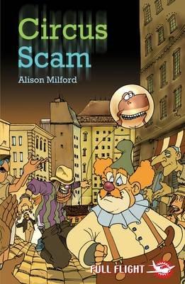 Circus Scam (Paperback): Alison Milford