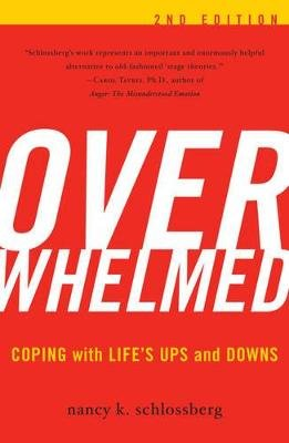 Overwhelmed - Coping with Life's Ups and Downs (Paperback, 2nd Edition): Nancy K. Schlossberg