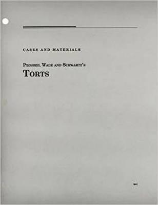 Torts (Loose-leaf, 12th Revised edition): William Prosser, John Wade, Victor Schwartz