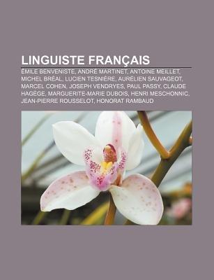Linguiste Francais - Emile Benveniste, Andre Martinet, Antoine Meillet, Michel Breal, Lucien Tesniere, Aurelien Sauvageot,...